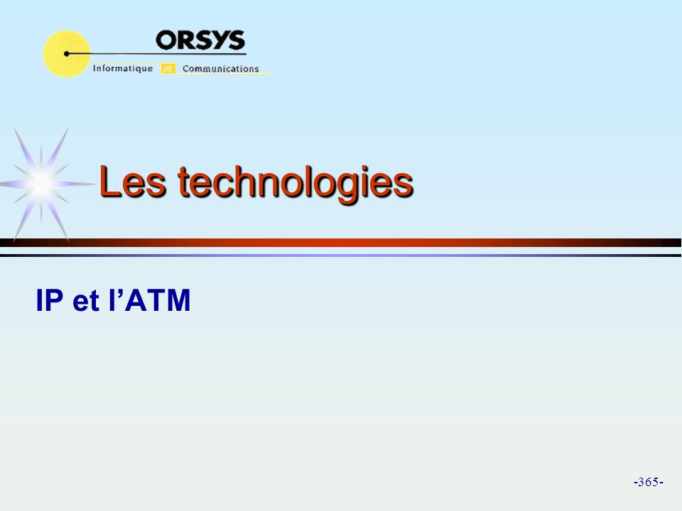 Les technologies IP et l'ATM