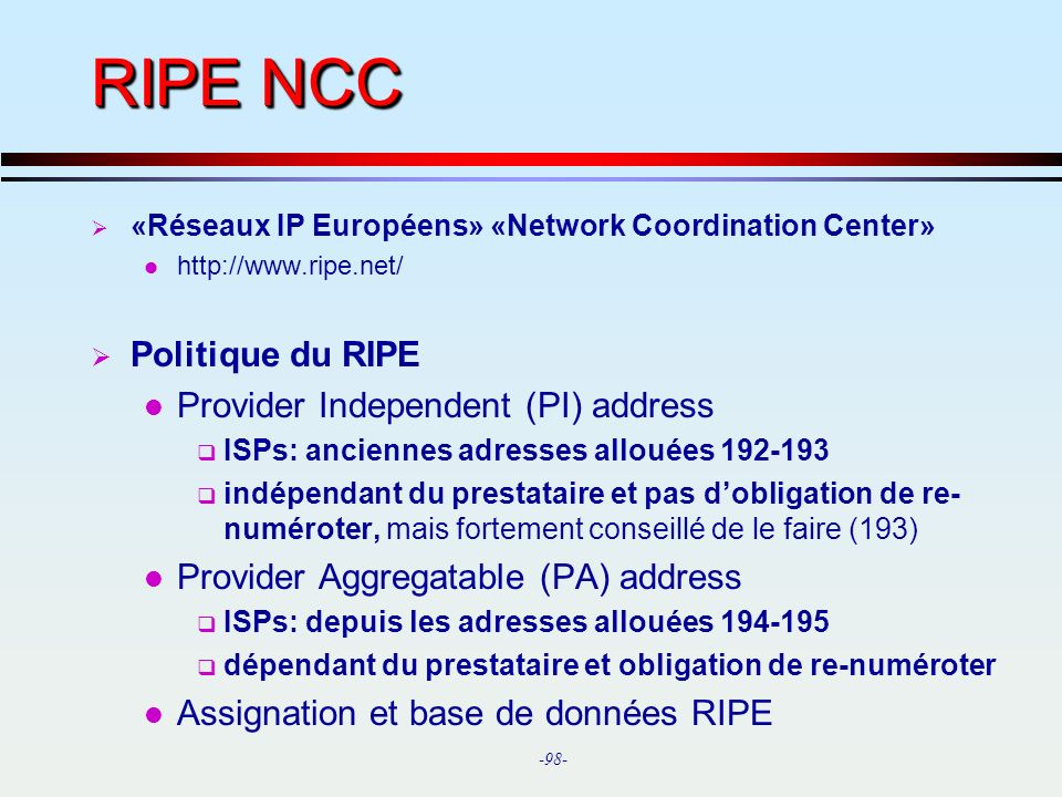 RIPE NCC Politique du RIPE Provider Independent (PI) address