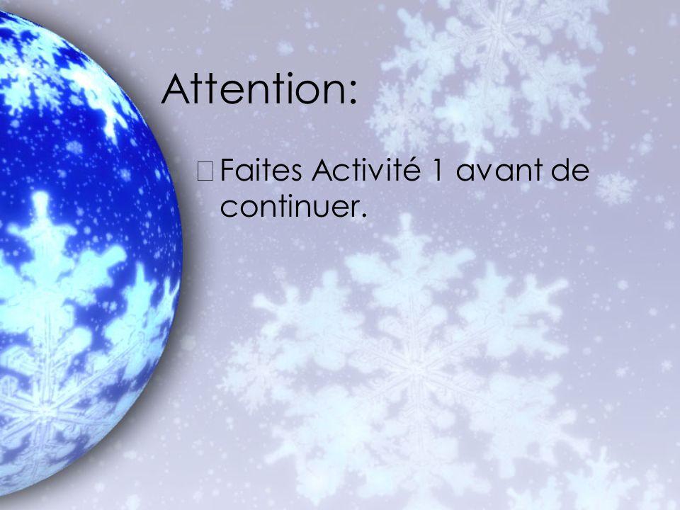 Attention: Faites Activité 1 avant de continuer.