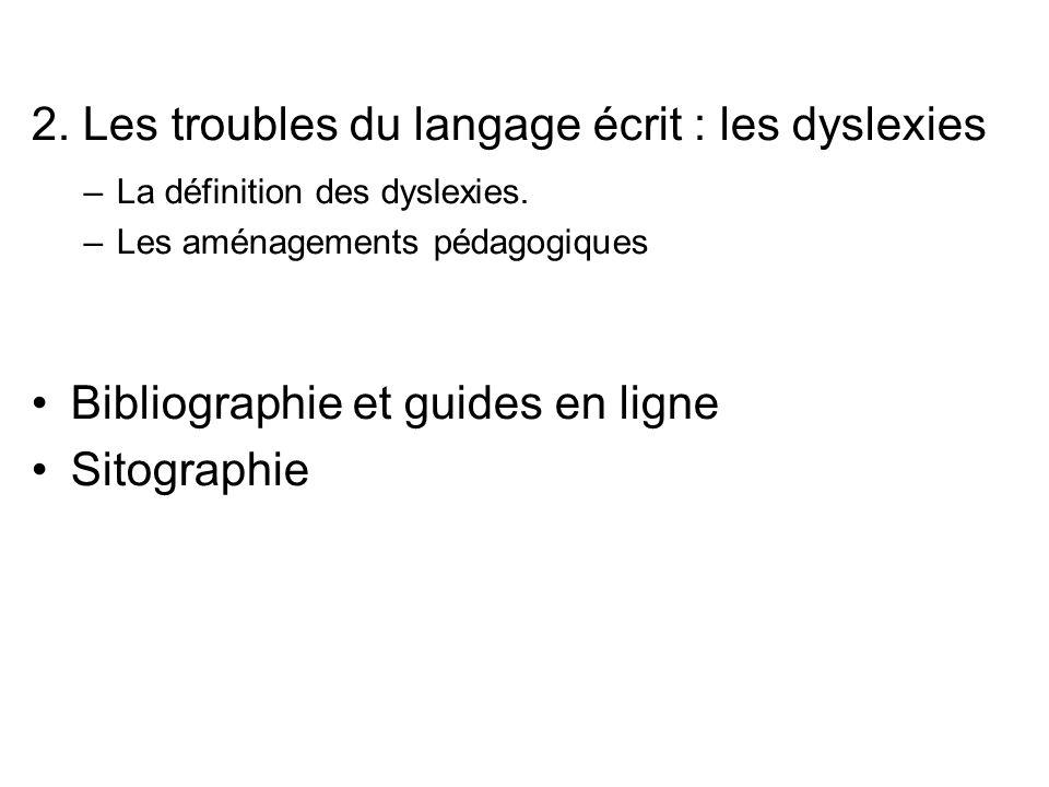 2. Les troubles du langage écrit : les dyslexies