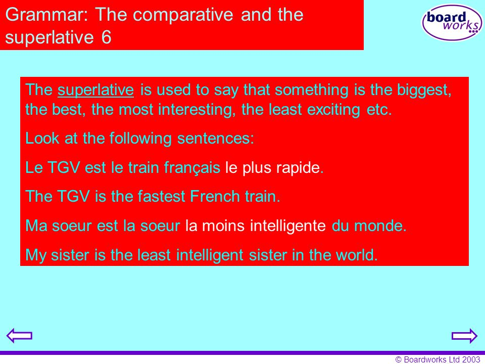 Grammar: The comparative and the superlative 6