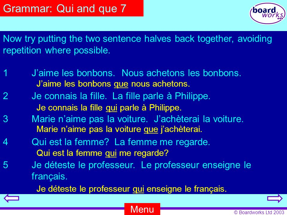 Grammar: Qui and que 7 Now try putting the two sentence halves back together, avoiding repetition where possible.