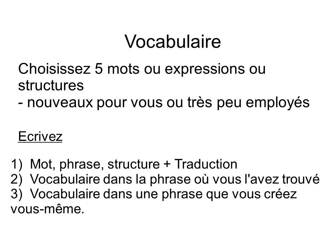 Vocabulaire Choisissez 5 mots ou expressions ou structures