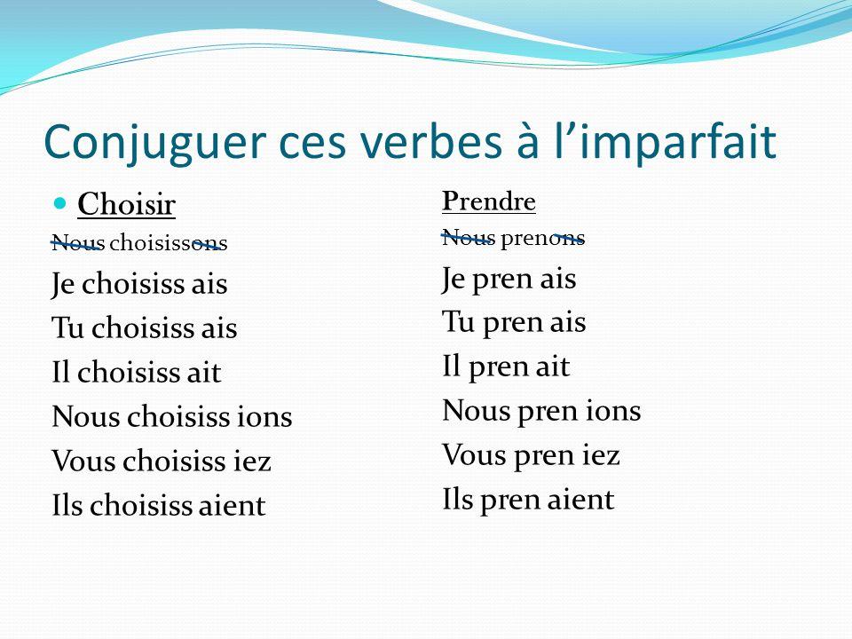 Conjuguer ces verbes à l'imparfait