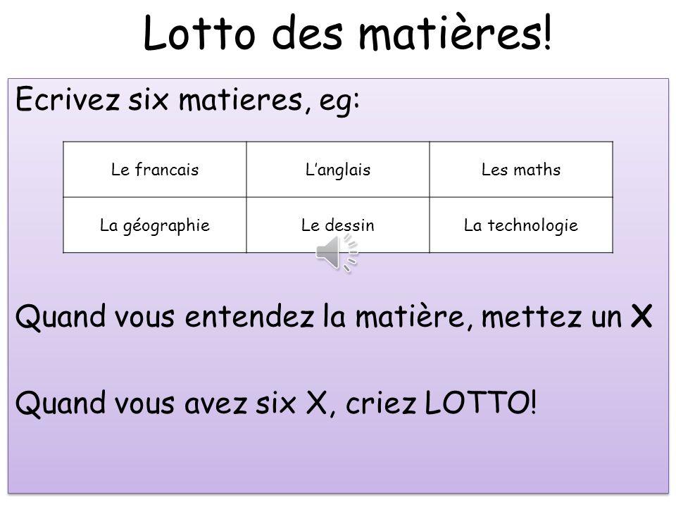 Lotto des matières! Ecrivez six matieres, eg: