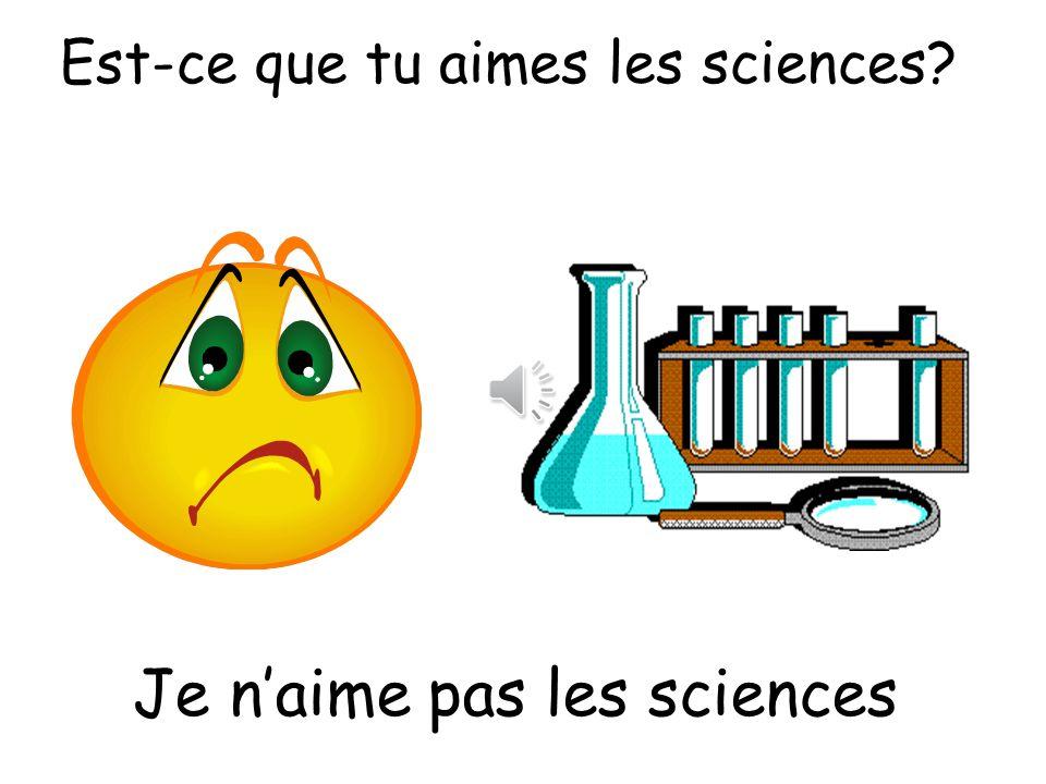 Je n'aime pas les sciences