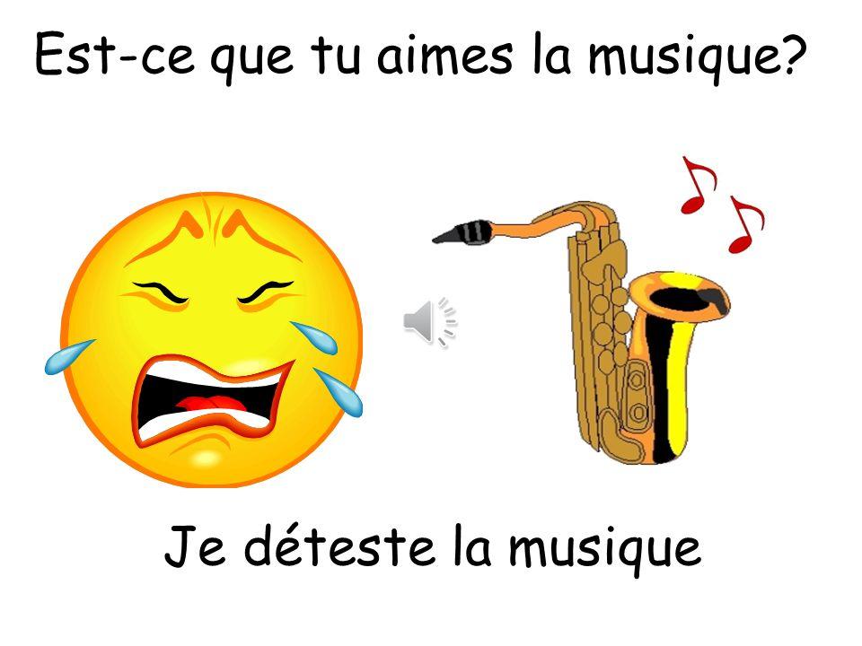 Est-ce que tu aimes la musique