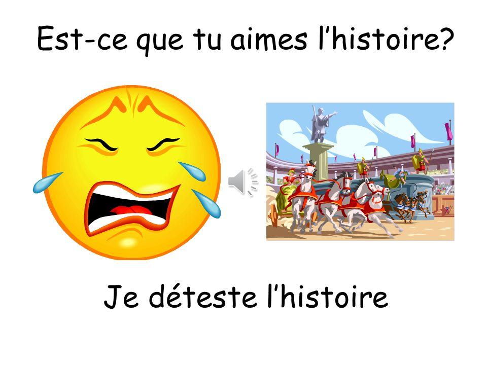 Est-ce que tu aimes l'histoire