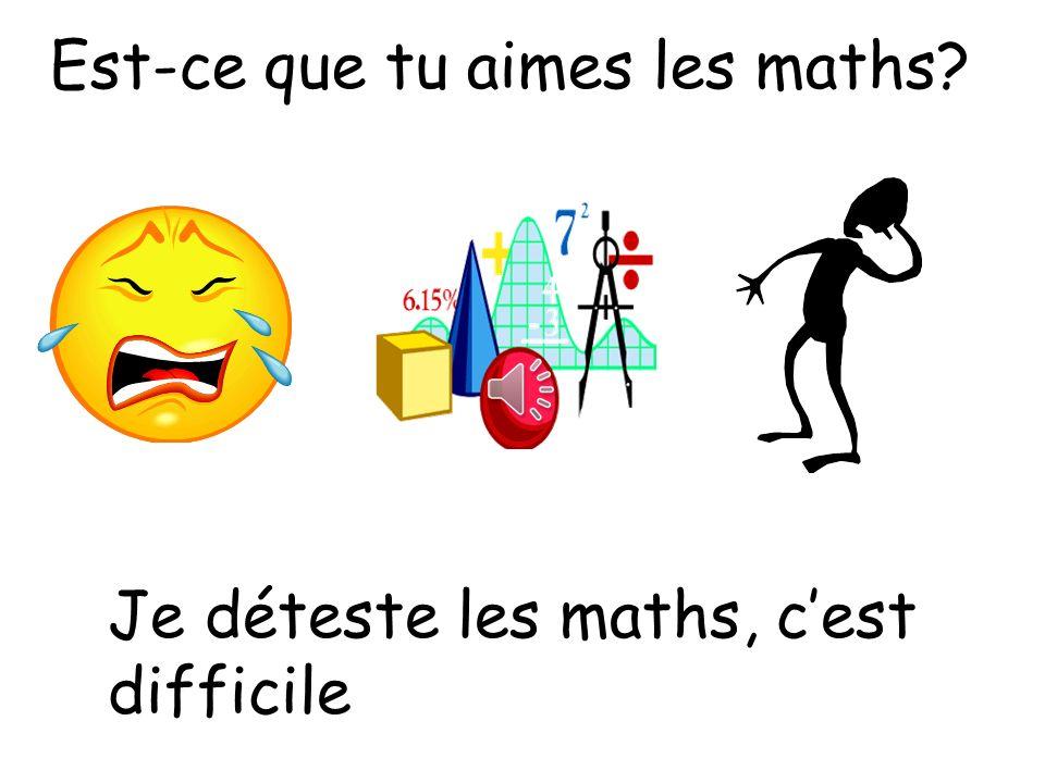 Est-ce que tu aimes les maths