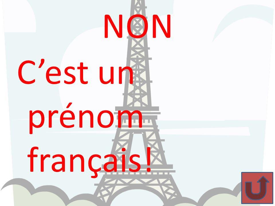NON C'est un prénom français!
