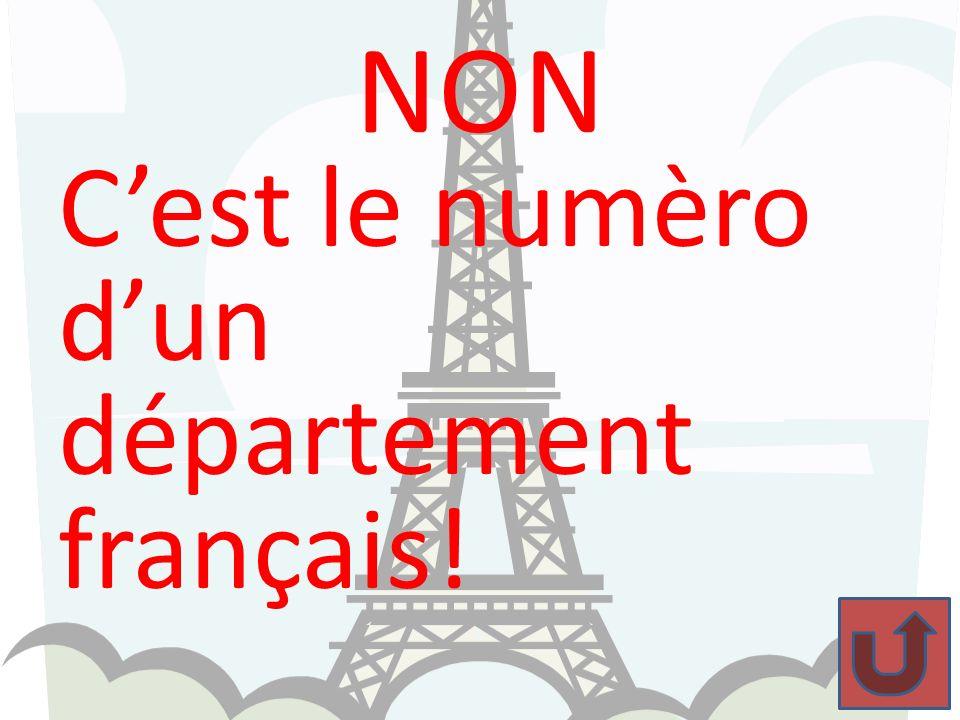 NON C'est le numèro d'un département français!