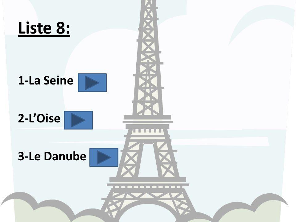 Liste 8: 1-La Seine 2-L'Oise 3-Le Danube