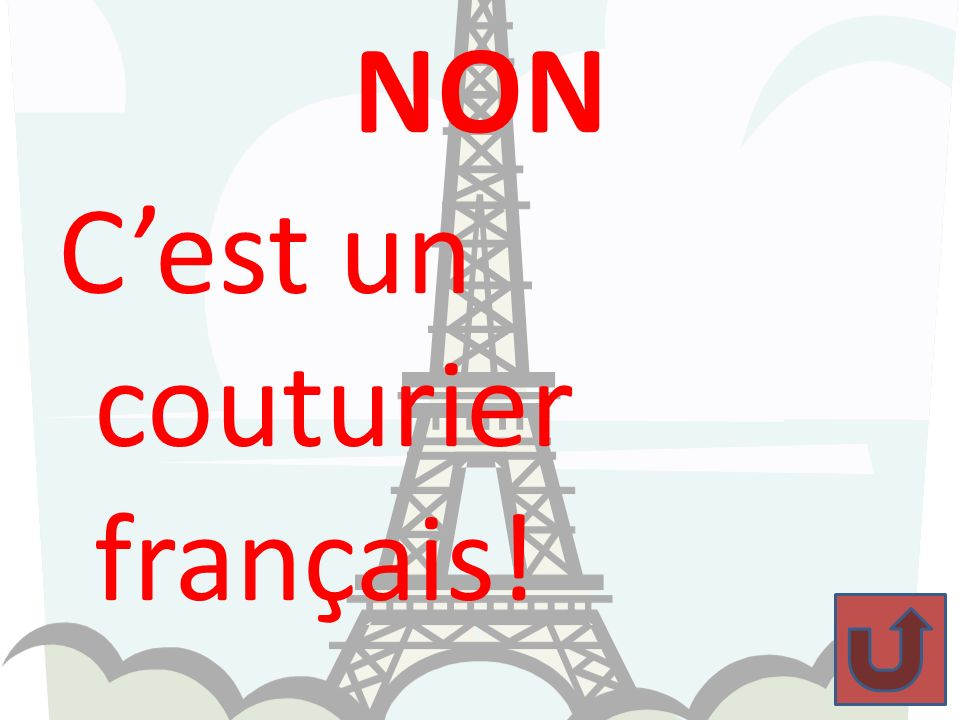 NON C'est un couturier français!