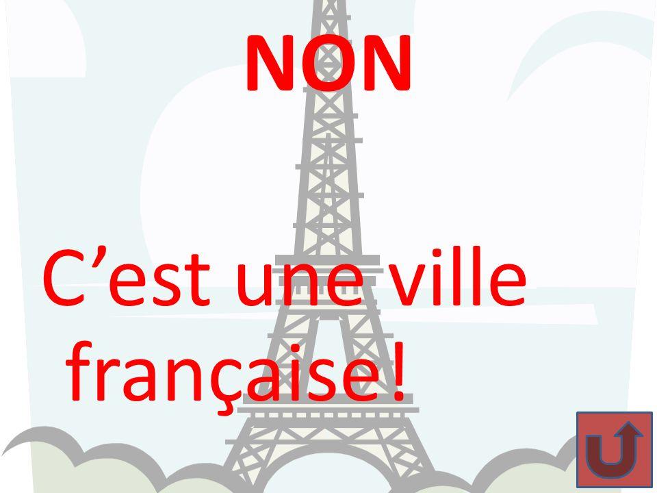 NON C'est une ville française!