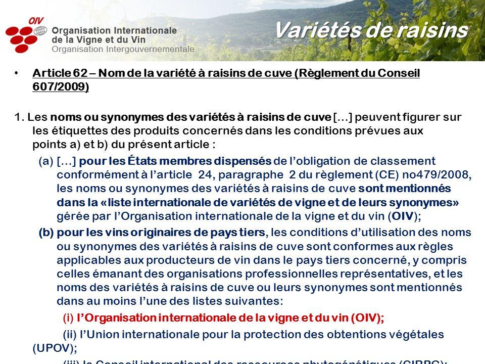 Variétés de raisins Article 62 – Nom de la variété à raisins de cuve (Règlement du Conseil 607/2009)