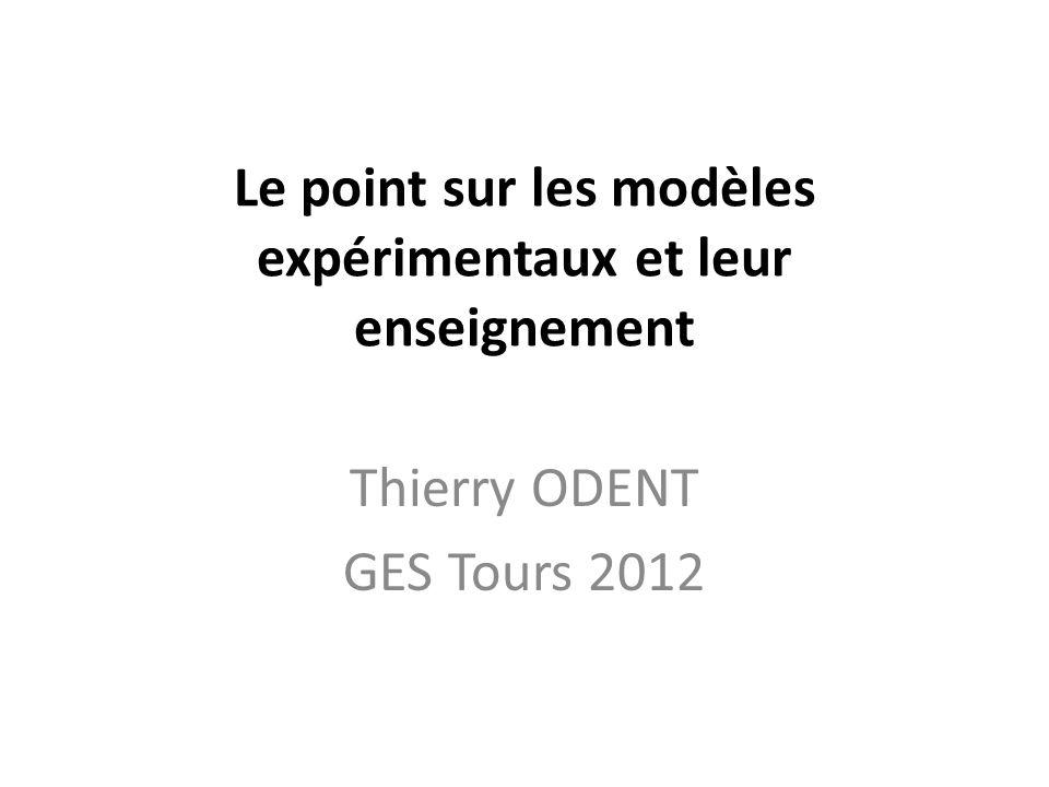 Le point sur les modèles expérimentaux et leur enseignement