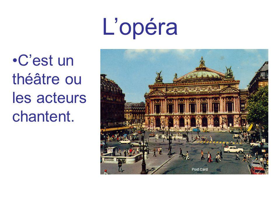 L'opéra C'est un théâtre ou les acteurs chantent. Post Card