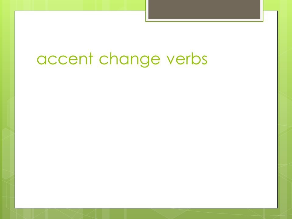accent change verbs