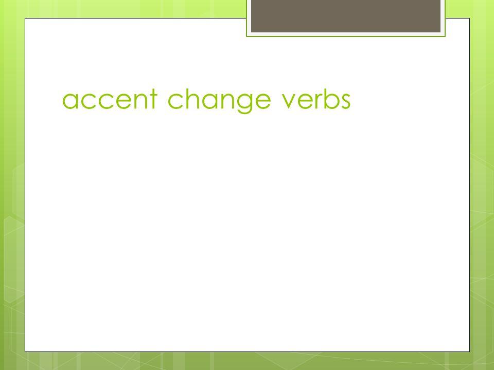 accent change verbs