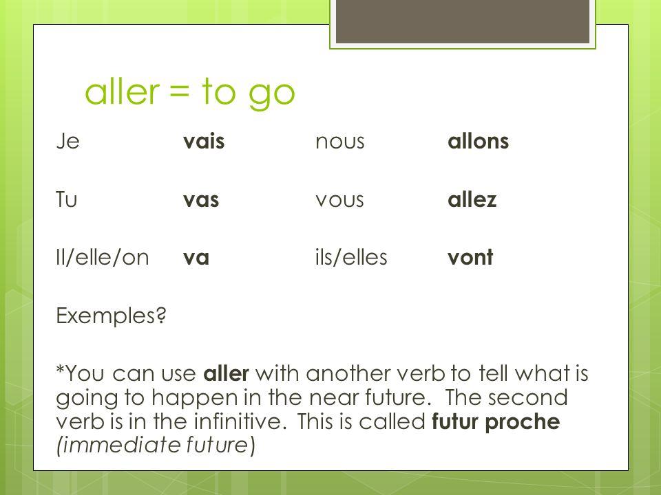 aller = to go