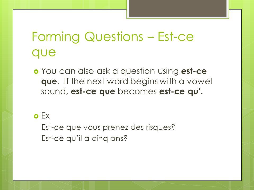 Forming Questions – Est-ce que