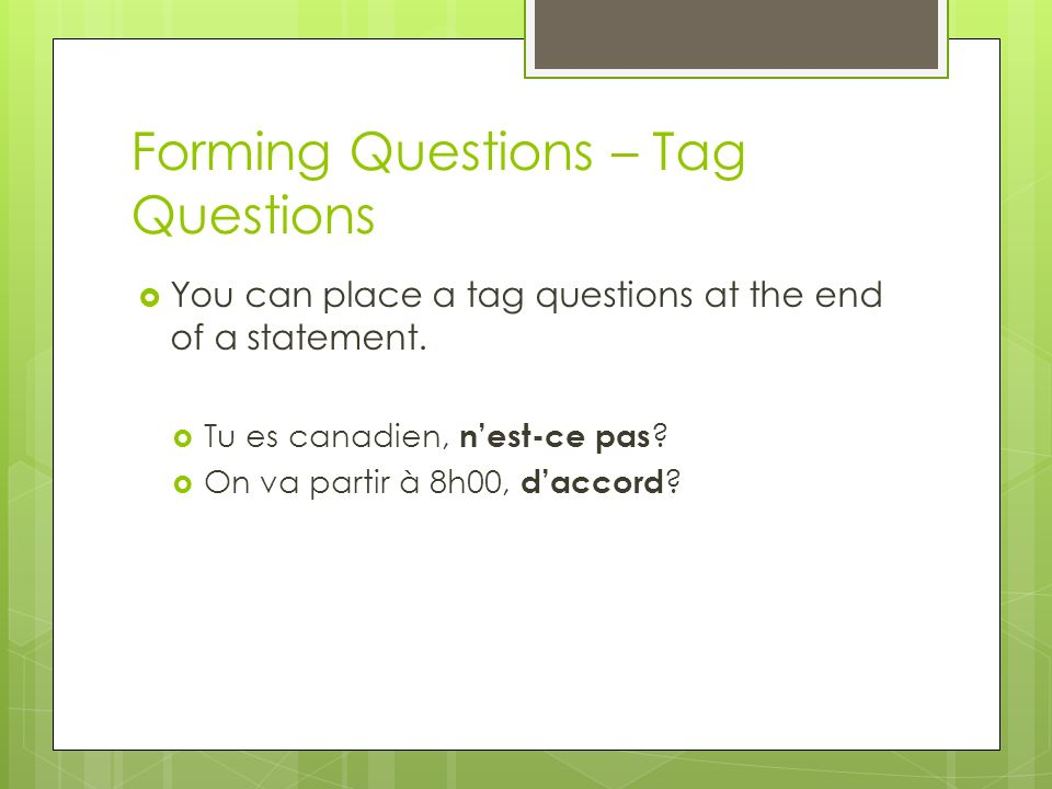 Forming Questions – Tag Questions