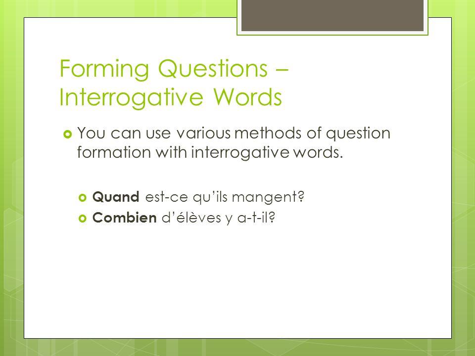 Forming Questions – Interrogative Words