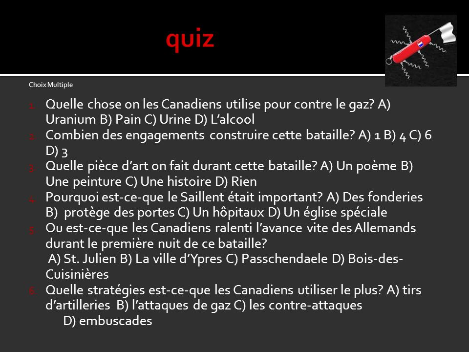 quiz Choix Multiple. Quelle chose on les Canadiens utilise pour contre le gaz A) Uranium B) Pain C) Urine D) L'alcool.