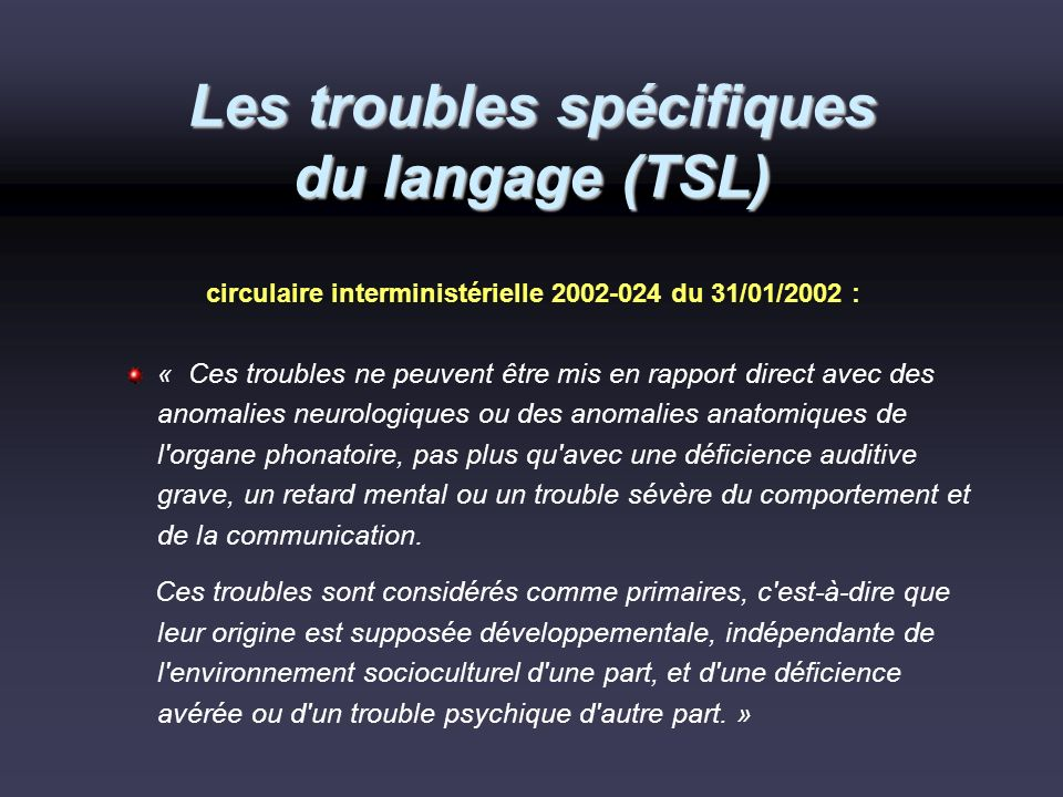 Les troubles spécifiques du langage (TSL)