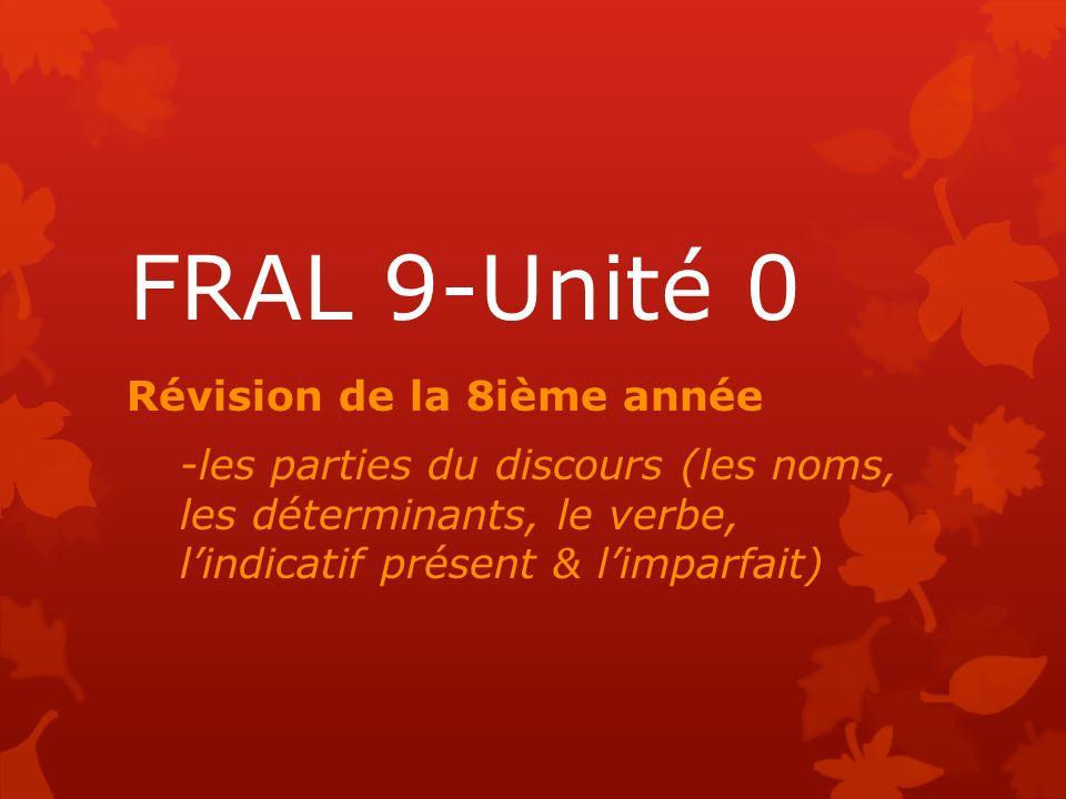 FRAL 9-Unité 0 Révision de la 8ième année