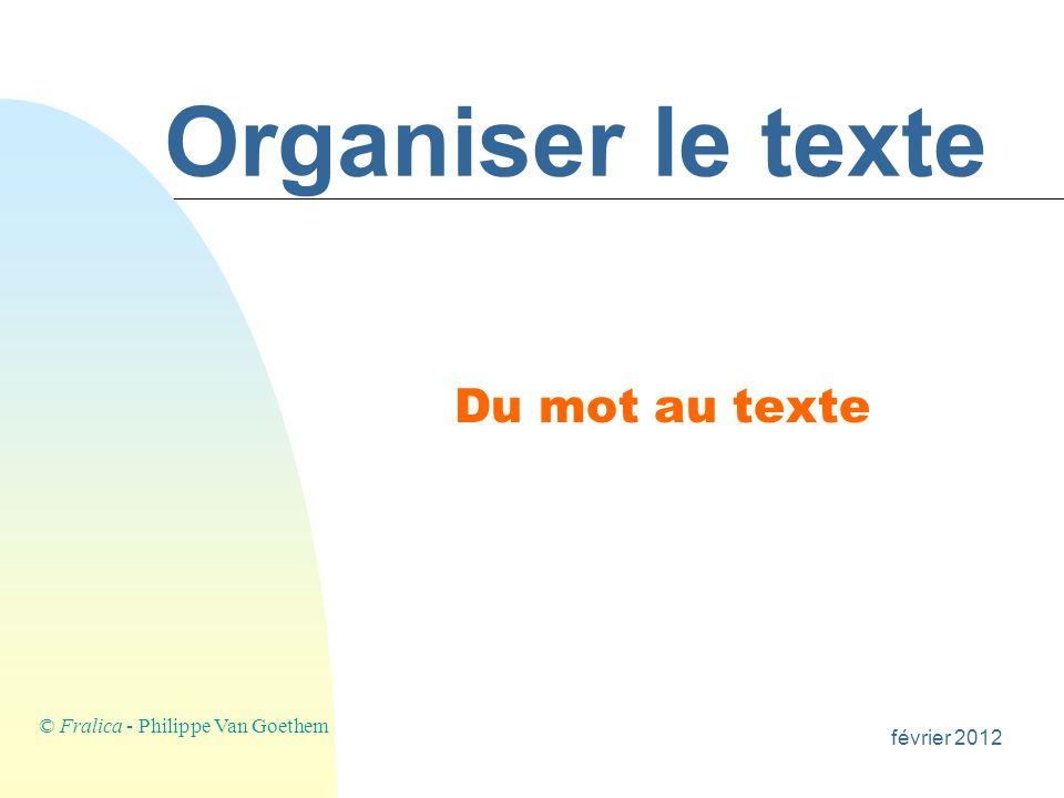Organiser le texte Du mot au texte © Fralica - Philippe Van Goethem