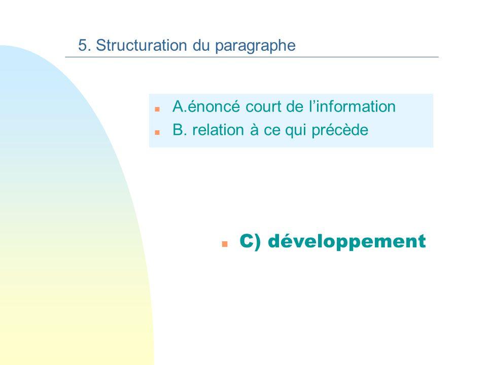 C) développement 5. Structuration du paragraphe
