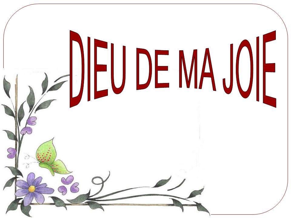 DIEU DE MA JOIE