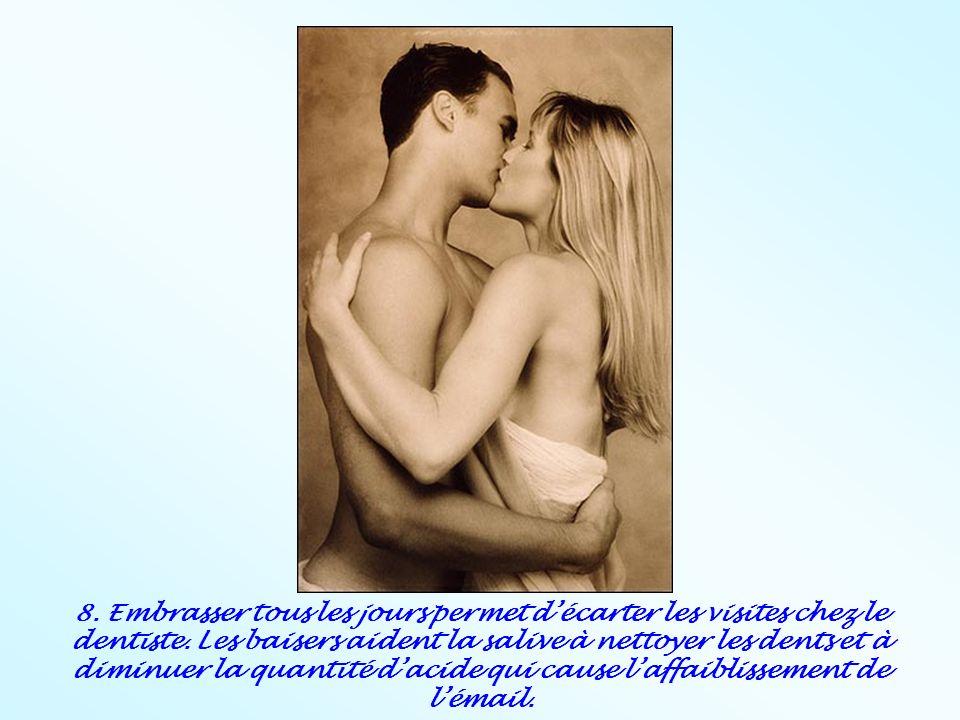 8. Embrasser tous les jours permet d'écarter les visites chez le dentiste.