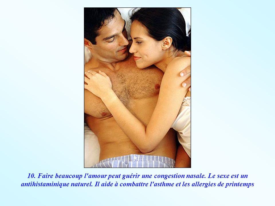10. Faire beaucoup l amour peut guérir une congestion nasale