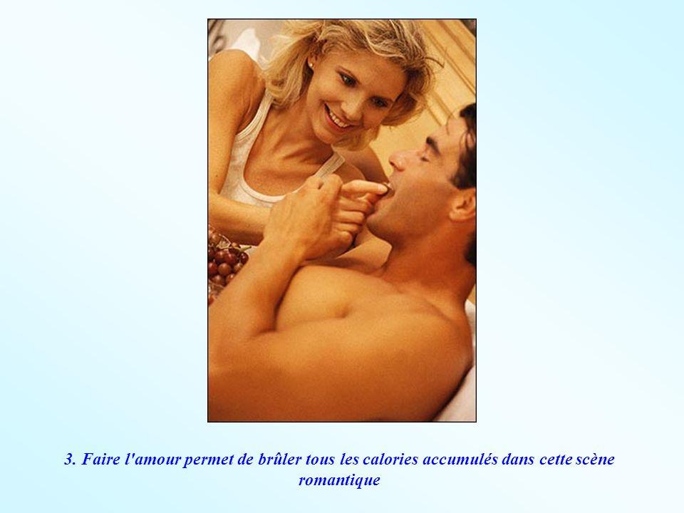 3. Faire l amour permet de brûler tous les calories accumulés dans cette scène romantique