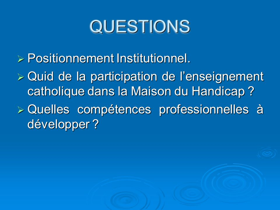 QUESTIONS Positionnement Institutionnel.