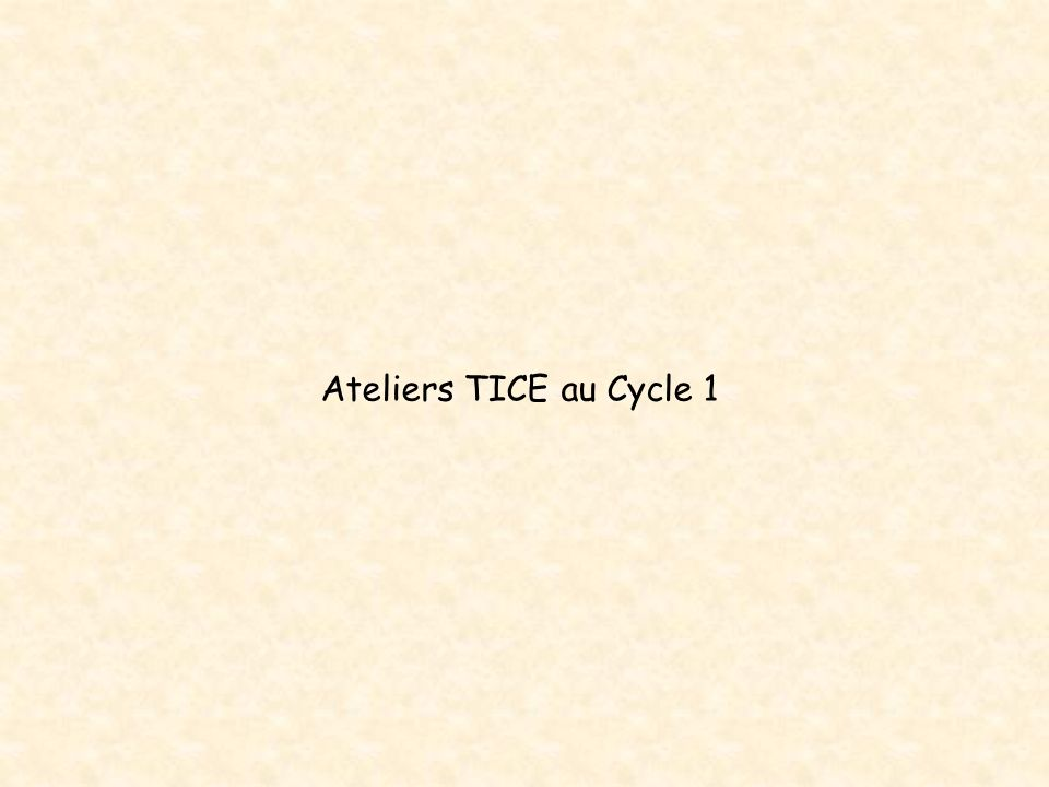 Ateliers TICE au Cycle 1