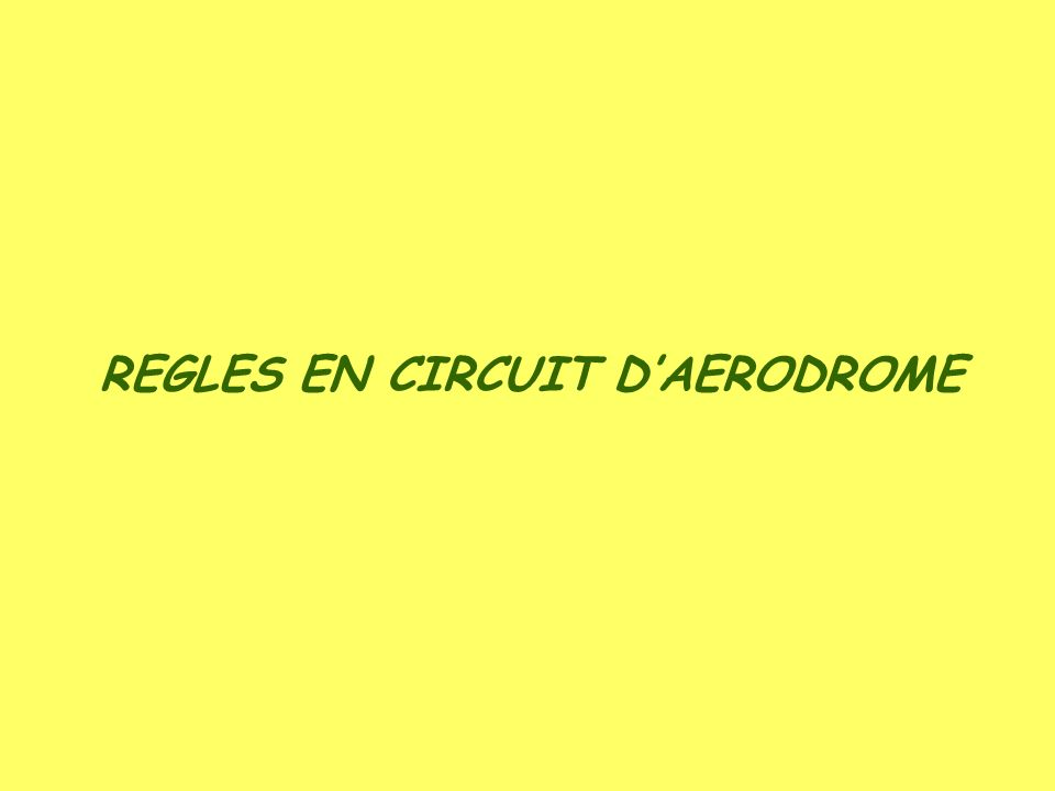 REGLES EN CIRCUIT D'AERODROME