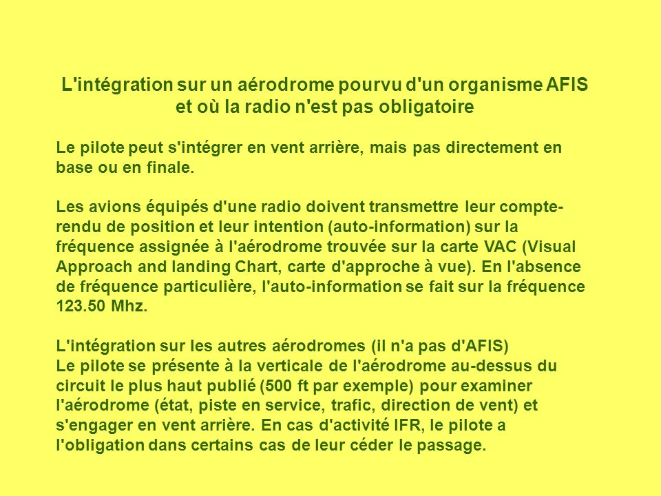 L intégration sur un aérodrome pourvu d un organisme AFIS et où la radio n est pas obligatoire