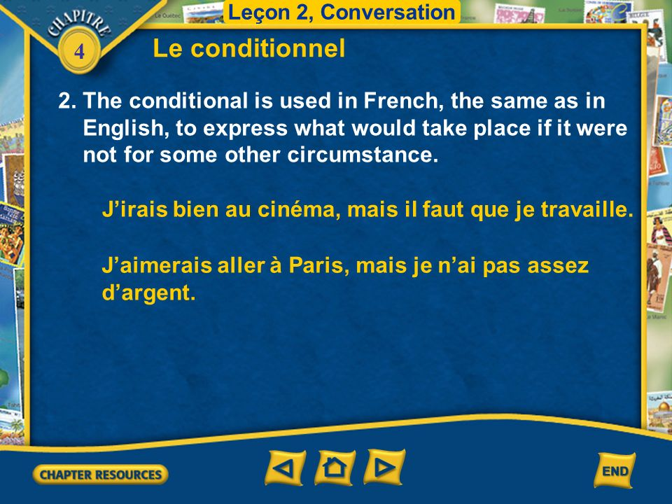Le conditionnel 2. The conditional is used in French, the same as in