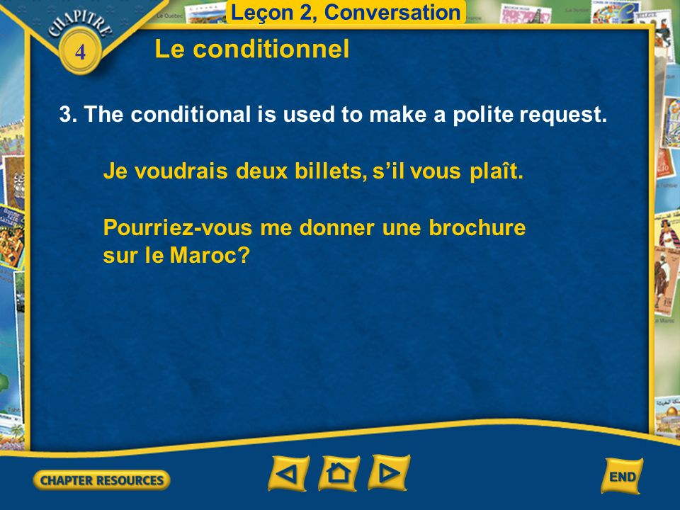 Le conditionnel 3. The conditional is used to make a polite request.