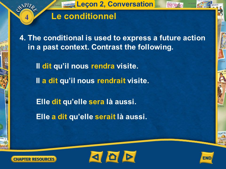 Le conditionnel 4. The conditional is used to express a future action
