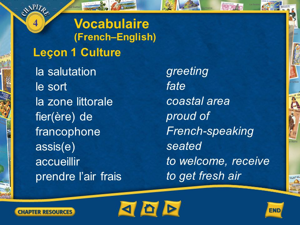 Vocabulaire Leçon 1 Culture la salutation greeting le sort fate