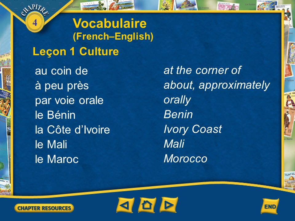 Vocabulaire Leçon 1 Culture au coin de at the corner of à peu près