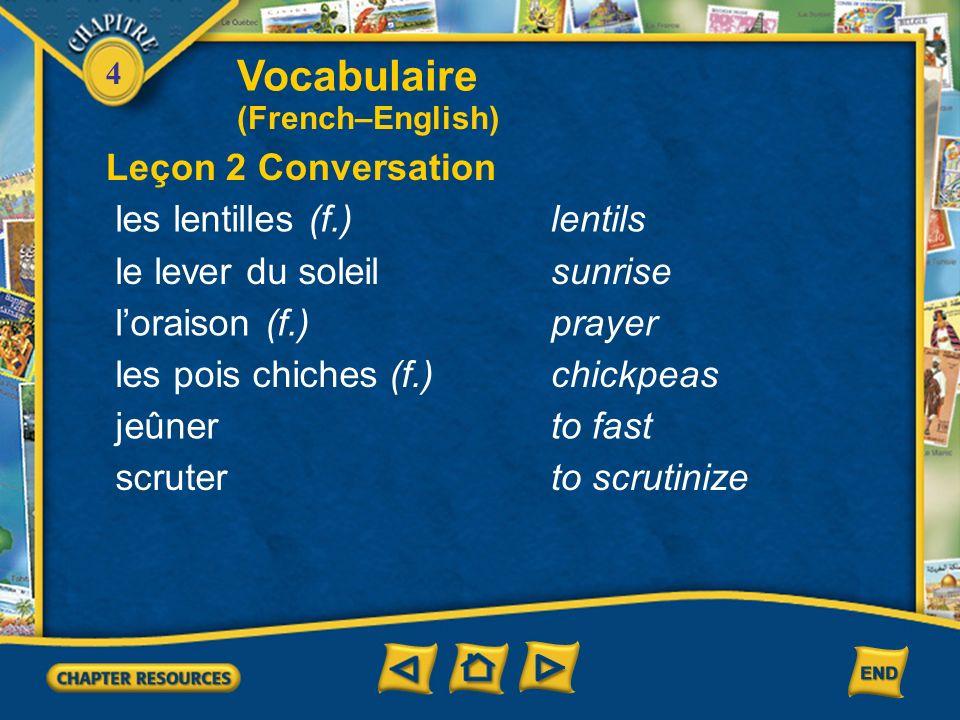 Vocabulaire Leçon 2 Conversation les lentilles (f.) lentils