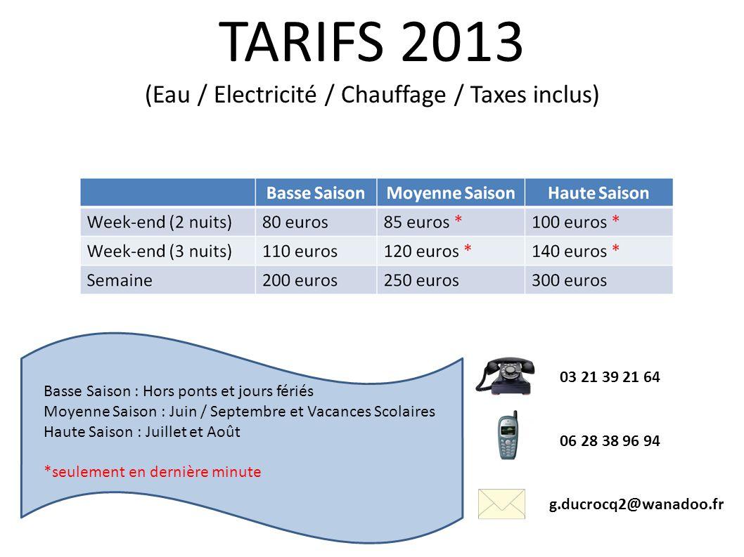 (Eau / Electricité / Chauffage / Taxes inclus)