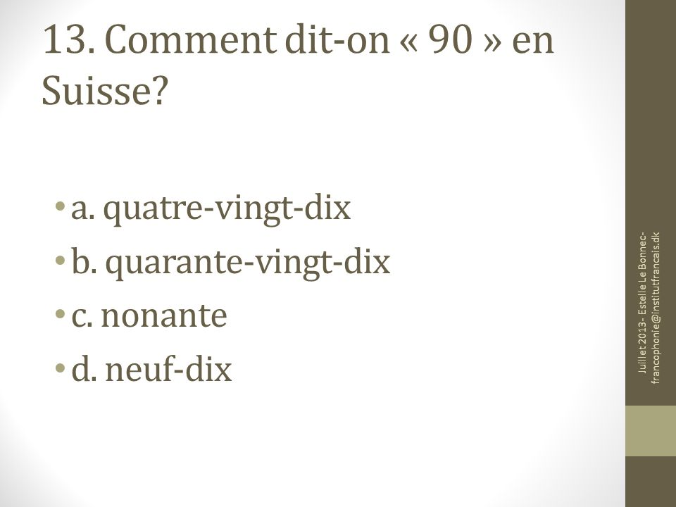 13. Comment dit-on « 90 » en Suisse