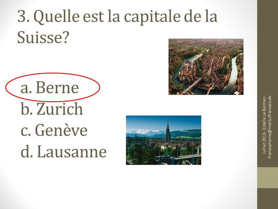 3. Quelle est la capitale de la Suisse
