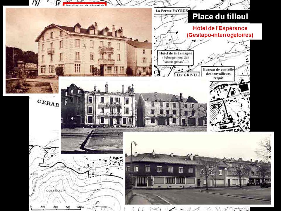 Place du tilleul * Hôtel de l'Espérance (Gestapo-interrogatoires)